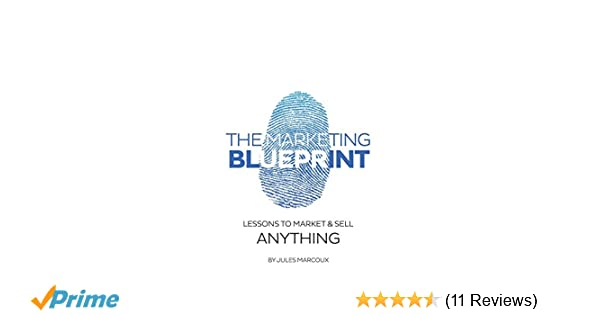 The marketing blueprint lessons to market sell anything amazon the marketing blueprint lessons to market sell anything amazon jules marcoux fremdsprachige bcher malvernweather Gallery