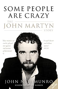 Some People Are Crazy: The John Martyn Story par [Munro, John Neil]