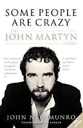 Some People Are Crazy: The John Martyn Story