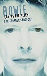 Bowie: Loving The Alien by Christopher Sandford (1998-08-22)