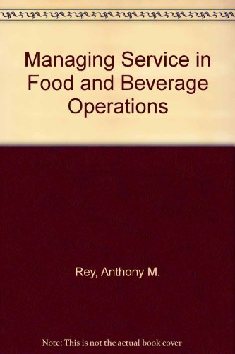 managing-service-in-food-and-beverage-operations-by-anthony-m-rey-1985-06-03