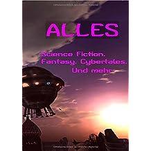 ALLES Science-Fiction Fantasy Cybertales und mehr: Jugendsünden und Altersunsinn