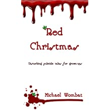 Red Christmas: Disturbing yuletide tales for grown-ups