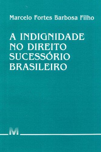 Indignidade No Direito Sucessório Brasileiro (Em Portuguese do Brasil)