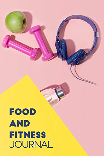 Food and fitness Journal: Food and fitness and Sleep Diary and Monthly Goal Journal for Women