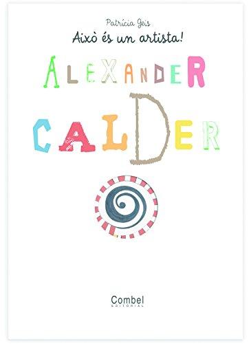 Alexander Calder (Això és un artista!) por Geis Conti Patricia