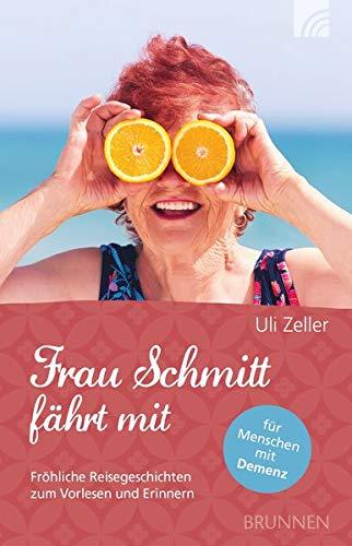 Frau Schmitt fährt mit: Fröhliche Reisegeschichten zum Vorlesen und Erinnern (Senior Frau)