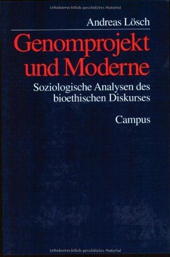 Genomprojekt und Moderne: Soziologische Analysen des bioethischen Diskurses (Kultur der Medizin) by Andreas Lösch (2001-11-22)
