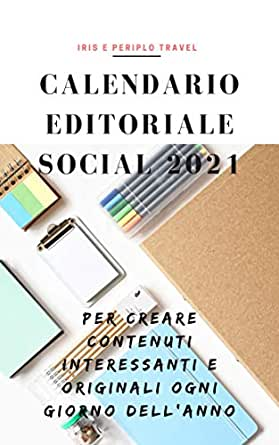 Calendario Editoriale Social 2021 (Italian Edition) eBook: Travel