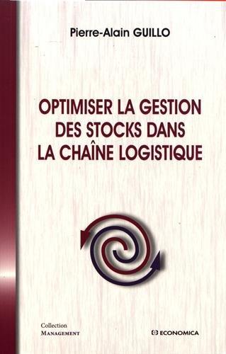 Optimiser la gestion des stocks dans la chaine logistique par Guillo Pierre-Alain