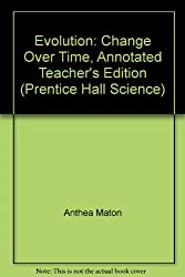 Evolution: Change Over Time, Annotated Teacher's Edition (Prentice Hall Science)