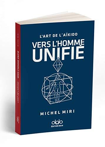 Couverture du livre L'art de l'Aïkido VERS L'HOMME UNIFIÉ
