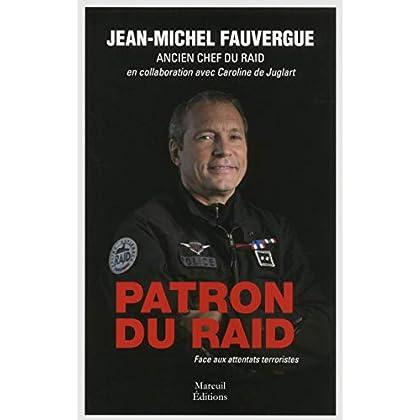 PATRON DU RAID. FACE AUX ATTENTATS TERRORISTES