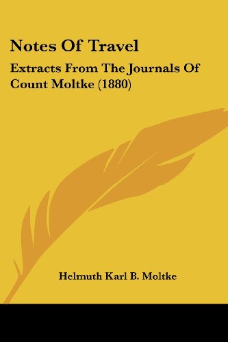 Notes of Travel: Extracts from the Journals of Count Moltke (1880)