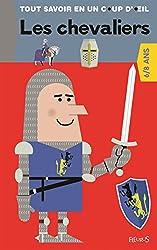 Tout savoir en un coup d'oeil : Les chevaliers