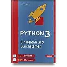 Python 3 – Einsteigen und Durchstarten: Python lernen für Anfänger und Umsteiger. Inkl. Kapitel zu Git und Minecraft Pi