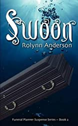{ SWOON: THE FUNERAL PLANNER SUSPENSE SERIES } By Anderson, MS Rolynn Kaye ( Author ) [ Oct - 2012 ] [ Paperback ]