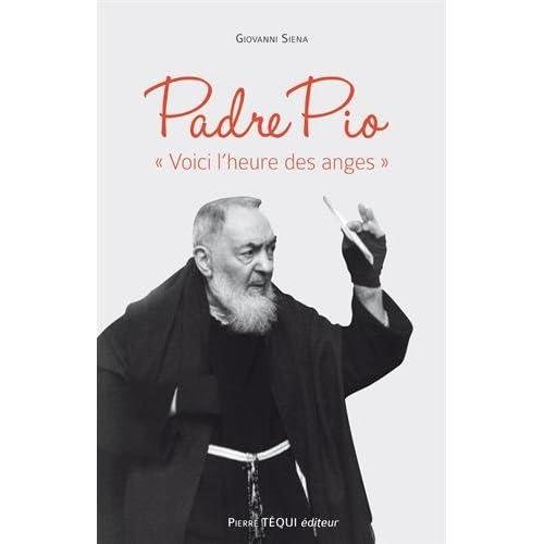 Padre Pio 'Voici l´heure des anges'