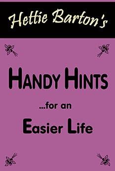 Handy Hints for an Easier Life (Hettie Barton BusyBody) by [Barton, Hettie]