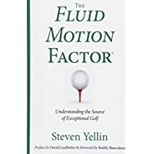 The Fluid Motion Factor: Understanding the Source of Exceptional Golf