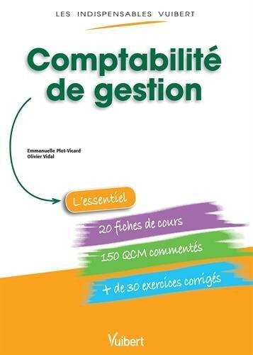 Comptabilit de gestion - Fiches de cours - QCM Comments - Exercices corrigs de Emmanuel Plot-Vicard (29 aot 2014) Broch