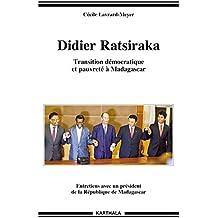 Didier Ratsiraka. Transition démocratique et pauvreté à Madagascar