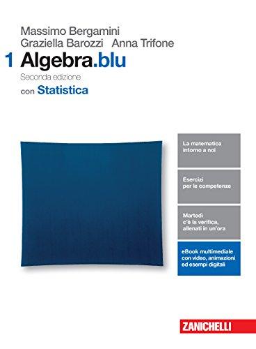 Matematica.blu. Algebra. Statistica. Per le Scuole superiori. Con Contenuto digitale (fornito elettronicamente): 1