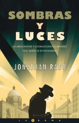SOMBRAS Y LUCES (LA TRAMA) por Jonathan Rabb