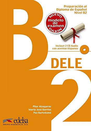 Preparacion al Dele. B2. Con espansione online. Per le Scuole superiori: Preparación al DELE B2 - libro del alumno + CD audio (ed. 2014) (Preparación Y Adultos - Preparación Al Dele - Nivel B2)