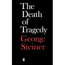 The Death of Tragedy (English Edition)