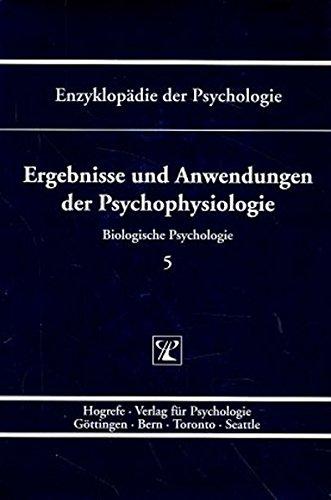 Biologische Psychologie.: Enzyklopädie der Psychologie, Bd.5, Ergebnisse und Anwendungen der Psychophysiologie