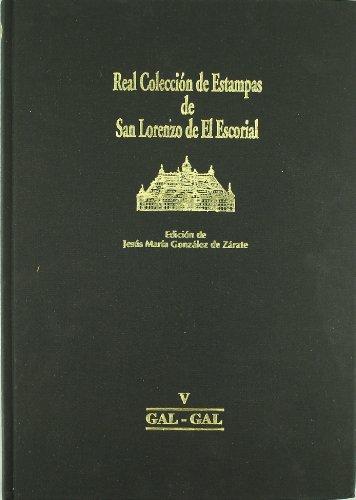 Real Colección de Estampas de San Lorenzo de El Escorial: V  GAL-GAL por Jesús María González de Zárate