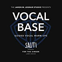 Vocal Base / Guided Vocal Warm-Ups: Sauti (For the Singer - Low Voice)