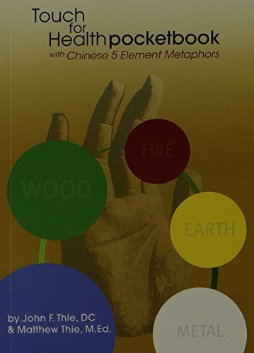 Touch for Health Pocketbook with Chinese 5 Element Metaphors by John F. Thie, Matthew Thie (2002) Paperback