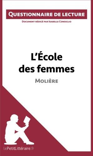 L'École des femmes de Molière: Questionnaire de lecture par Isabelle Consiglio