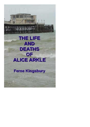 The Life and Deaths of Alice Arkle