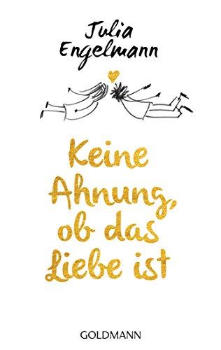 Keine Ahnung, ob das Liebe ist: Poetry eBook: Julia Engelmann ...