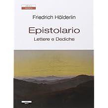 Epistolario. Lettere e dediche