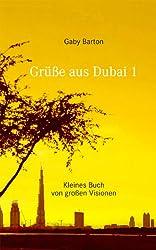 Grüße aus Dubai 1: Kleines Buch von großen Visionen