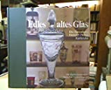Edles altes Glas : Die Sammlung Heinrich Heine im Gläserkabinett d. Bad. Landesmuseums Karlsruhe. [Bearb. u. Texte:], 666 wertvolle Gläser in Bild und Text ; 2.