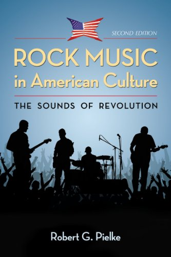 Rock Music in American Culture: The Sounds of Revolution, 2d ed.