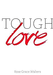 Tough Love by Rose Walters (2015-08-12)