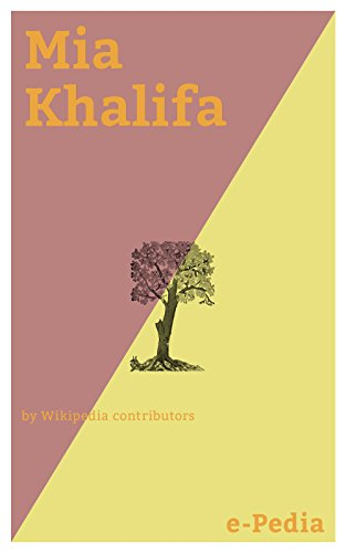e-pedia-mia-khalifa-mia-khalifa-born-february-10-1993-also-known-as-mia-callista-is-a-lebanese-ameri