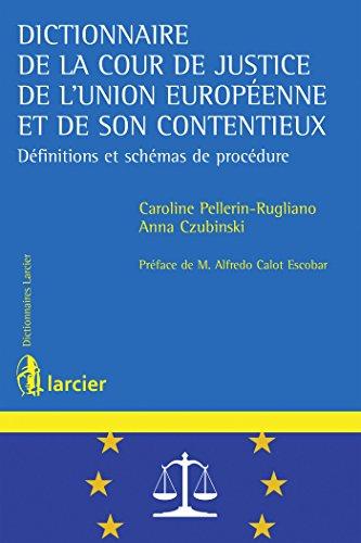 Dictionnaire de la Cour de justice de l'Union européenne et de son contentieux : Définitions et schémas de procédure