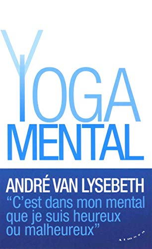 Le Yoga mental par Andre Van lysebeth