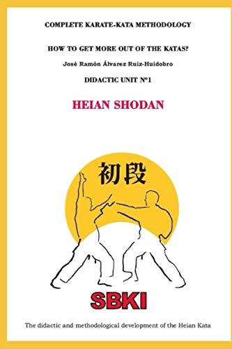 Didactic Unit 1 Heian Shodan (Complete Karate-Kata Methodology, Band 1)
