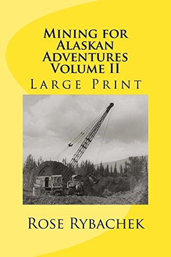 Mining for Alaskan Adventures Volume II: Volume 2