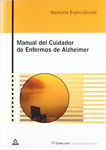 Manual Del Cuidador De Enfermos De Alzheimer de S.l. Avalon Editorial (14 abr 2005) Tapa blanda