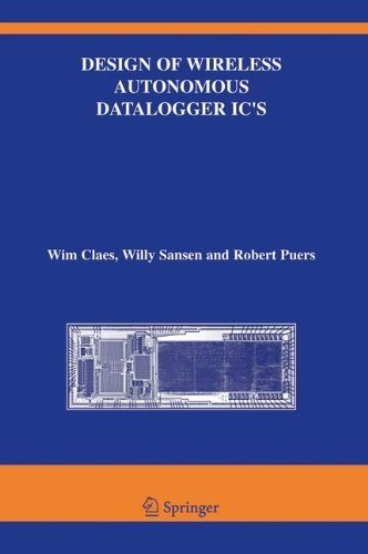 Design of Wireless Autonomous Datalogger IC's (The Springer International Series in Engineering and Computer Science) Softcover reprint of edition by Claes, Wim, Sansen, Willy M. C., Puers, Robert (2010) Paperback