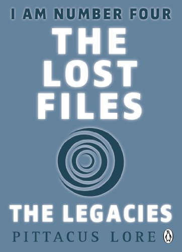 I am number four : the lost files : the legacies